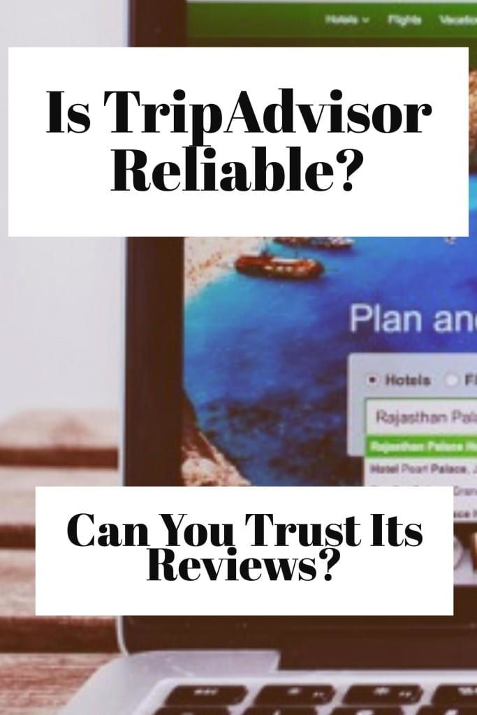 Is TripAdvisor reliable?