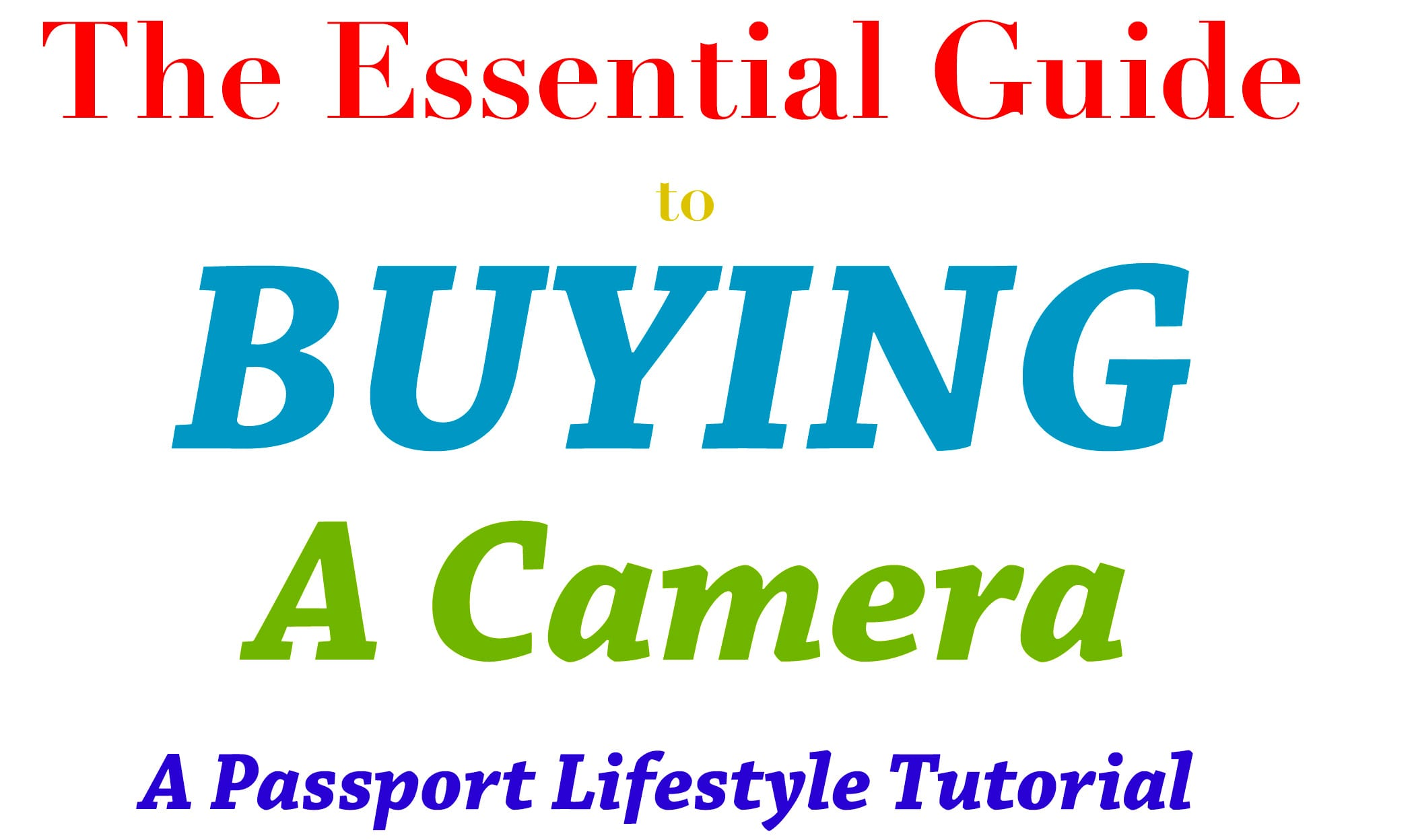 Essential Guide to Buying a Camera