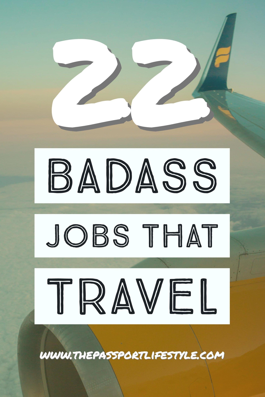 22 Badass Jobs that Travel