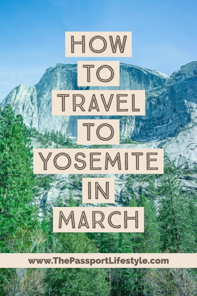 Traveling to Yosemite in March